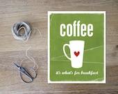 Coffee for Breakfast Kitchen Coffee Art Print Distressed Kitchen Art Poster Print Coffee Green Print Kitchen Typography  Decor