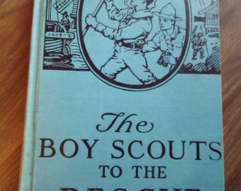 The Boy Scouts to the Rescue Vintage Novel 1921 Book George Durston Saalfield Publishing Akron OH