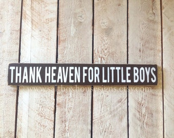 Thank Heaven for Little Boys Sign 2