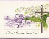 "Antique Easter Greeting Postcard ""Best Easter Wishes"" Stetcher LTD CO Lily of the Valley Country Church Scene Cross, Walking to Temple"