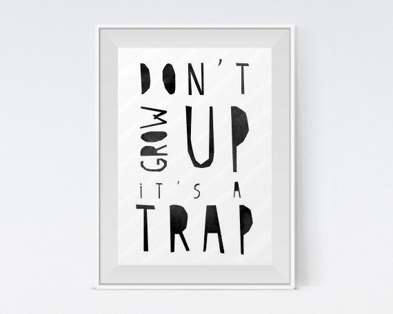 "Inspirational Art ""Don't Grow Up It's a Trap"" Typography Print Nursery Wall Decor Watercolor Poster Quote Minimalist Black and White"
