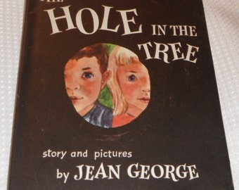 The Hole in the Tree story and pictures by Jean George Vintage HBDJ Book