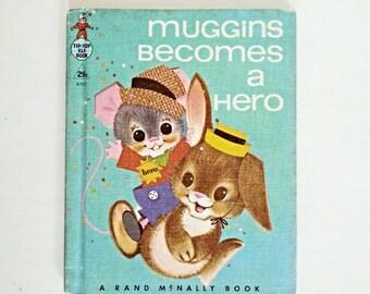 Muggins Becomes A Hero, Rand McNally Book, Vintage Kids Book