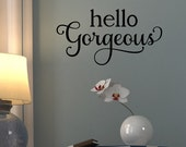 """Hello Gorgeous - Style 6 - Removable Vinyl Wall Decal - 5.3"""" x 10"""""""