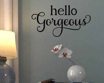 "Hello Gorgeous - Style 6 - Removable Vinyl Wall Decal - 5.3"" x 10"""
