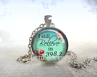 Fairytale I still Believe in 398.2 Fairy Tale Necklace or Keychain - Dewey Decimal System Book Necklace Book Jewelry Wedding True Love