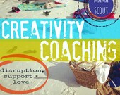Mama Scout Creativity Coaching - disruption, support & love