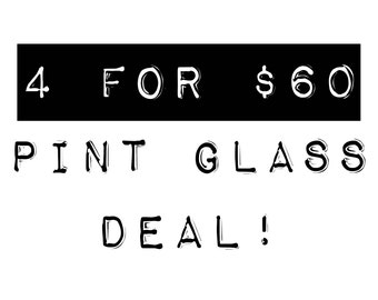SALE: Pint Glasses - 4 For Deal