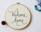 Welcome home hand embroidered hoop art / fresh spring home decor / original art / modern black embroidery