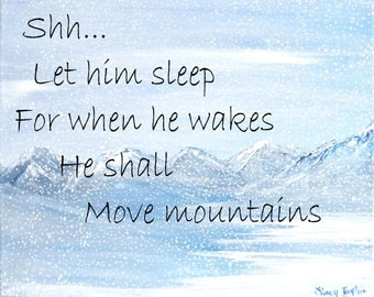 inspirational quote, print, snowy mountains, original art, winter wonderland