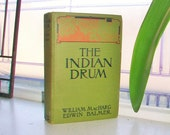 The Indian Drum by MacHarg and Balmer Vintage Book 1917