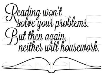 Quote about Reading, Problems, and Housework with Open Book Shape  -  SVG cut file for Silhouette and other cutting machines