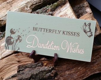 Butterfly Kisses Dandelion Wishes Sign