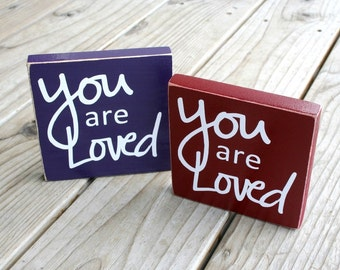 You are Loved - wood block, home decor
