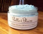 Bora Bora Whipped Soap/Sugar Scrub- White Musk, Oakmoss, Carnations, Lily of the Valley, Hyacinth- 4oz