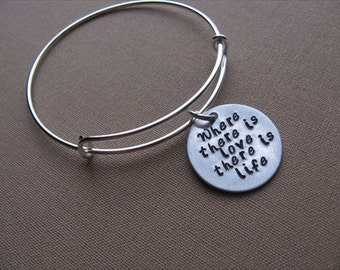 """SALE- Hand-Stamped Bangle Bracelet- """"Where there is love there is life""""- ONLY 1 Available"""