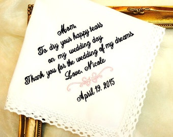 Mother of The Bride a Wedding Gift - Handkerchief -  To Dry Your HAPPY  Tears - WEDDING of my DREAMS - Hanky - Hankie wedding accessory