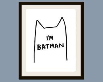 I'm Batman Print 5 x 7