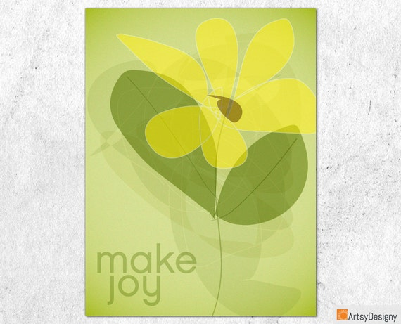 Inspirational Giclée Art Print - Make Joy - abstract flower yellow - Small Medium Large Art Prints - Birthday Gift