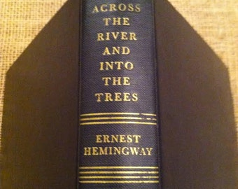 "Vintage 1950""s Ernest Hemingway Book ""Across the River And Into The Trees"""
