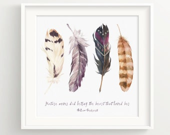 """Watercolor Bird Feathers Print - """"Nature never did betray the heart that loved her"""" - William Wordsworth Quote"""