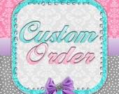 Custom Order for Erica
