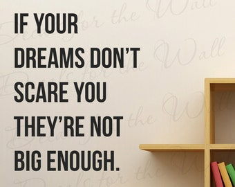 If Your Dreams Dont Scare You Theyre Not Big Enough Inspirational Motivational Office Success Wall Decal Vinyl Quote Sticker Decor Art A35