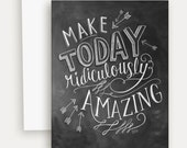 Make Today Ridiculously Amazing Note Card - Motivational Card - Chalk Art By Valerie McKeehan