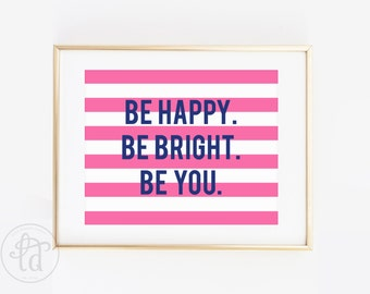 Be Happy. Be Bright. Be You. print - Hot Pink and Navy - 8 x 10 - INSTANT DOWNLOAD