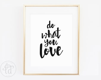 Do What You Love Print - 8 x 10 - INSTANT DOWNLOAD