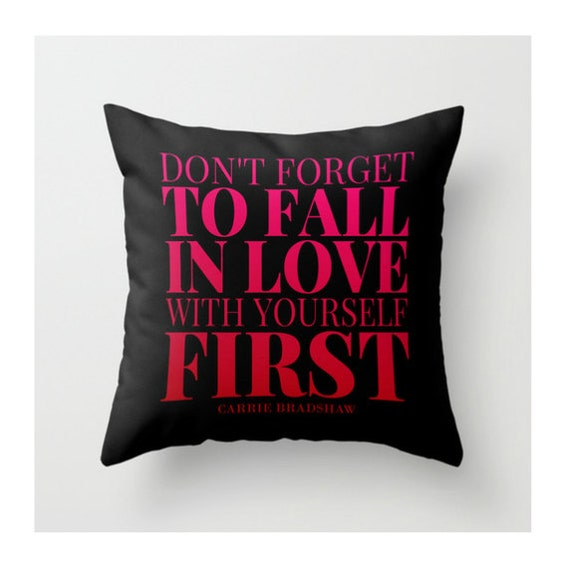 Don't Forget To Fall In Love With Yourself First Pillow, Carrie Bradshaw Quote, Sex And The City Throw Pillow, Dorm Decor, Black, Hot Pink,