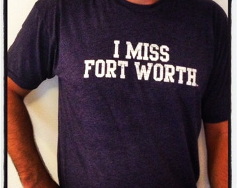 I MISS FORT Worth