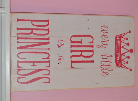 Every little girl is a princess pallet sign by madebyfreckles for Signs for little girl rooms