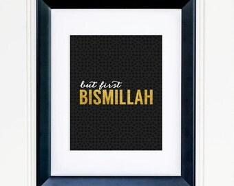 Bismillah print, But first Bismillah, islamic wall art, digital instant download 8 x 10
