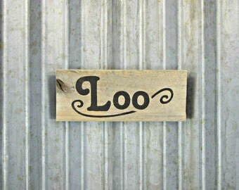 "Loo Sign in Sepia Brown - 8-1/2"" x 3-1/2"" -  Rustic Wooden Hand Painted Door Sign -  Reclaimed Wood Business Sign"