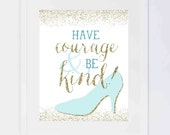 Cinerella, Have Courage and Be Kind, Nursery Digital Print