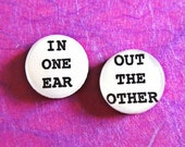 """Quote Earrings """"In one ear, out the other"""" Earring Studs Witty Quote Snarky Quote Sassy Quote Hypoallergenic Surgical Steel Posts"""