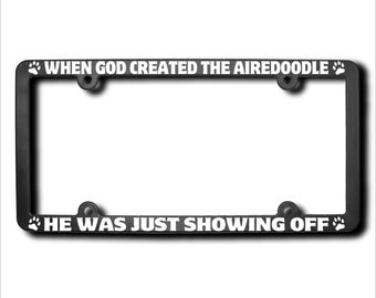 When God Created The AIREDOODLE License Plate Frame (T) USA