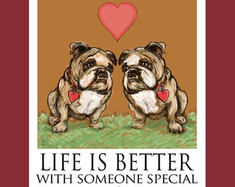 Two Bull Dogs Life Is Better With Someone Special Poster a Couple of Bulldogs