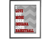 """I Love You More Than Indiana Loves Basketball - INSTANT DOWNLOAD - 8""""x10"""" Printable Art"""