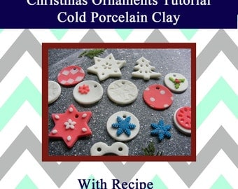 Cold porcelain clay Christmas ornaments PDF Tutorial with recipe