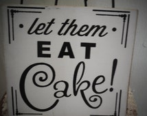 Let Them Eat Cake Wedding Sign, Wedding Decor, Cake Sign- Sign | Country | Primitive | Rustic |