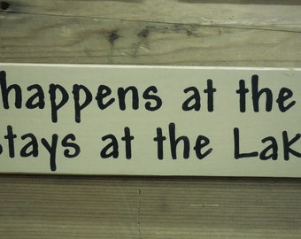 What happens at the lake stays at the lake, Lake sign, Lake decor, Primitive, Country Sign, Rustic Sign, Cabin Decor, Camp, Camping