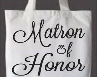 "White Canvas Tote with ""Matron of Honor"" in black HTV"
