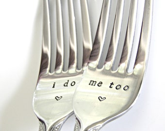 I Do, Me Too. Hand Stamped Fork set for Weddings and Anniversary. Beautiful keepsakes for any special occasion.