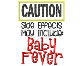 CAUTION, Side Effects may include Baby Fever!! Embroidered Shirt, Bodysuit, Burp Cloth, Dish Towel and more!