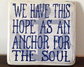 """Wood sign """"we have this hope as an anchor for the soul"""" Hebrews 6:19 