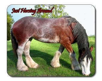 Clydesdale Horse/Just Horsing Around -  Mouse Mat Mouse Pad