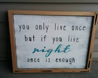 You only live once rustic sign