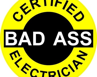 "3 pack - Certified Bad Ass Electrician 2"" Round Full Color Printed Vinyl Stickers - Hard Hat - Helmet - Phone - Laptop - Etc."